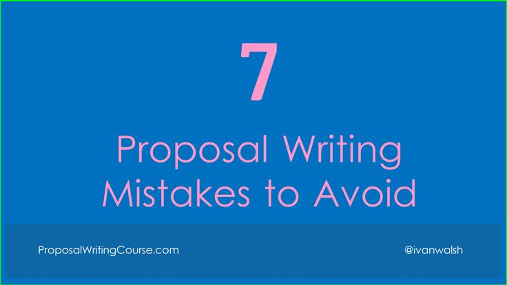 Are you making these 7 proposal writing mistakes?