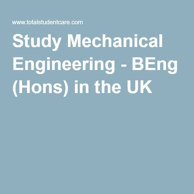 Study Mechanical Engineering - BEng (Hons) in the UK