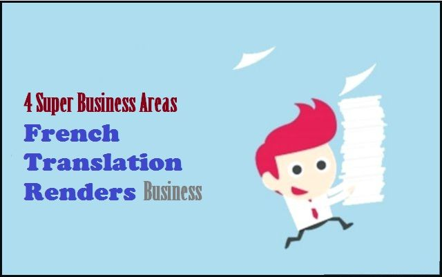 4 Super #Business Areas #FrenchTranslation Renders Business – #French