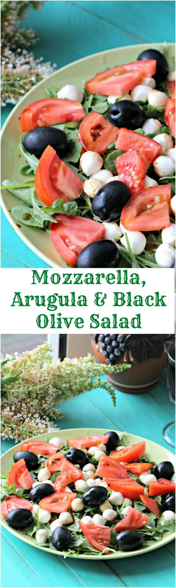 Mozzarella and Arugula Salad with Tomatoes & Black Olives - Peas and Peonies