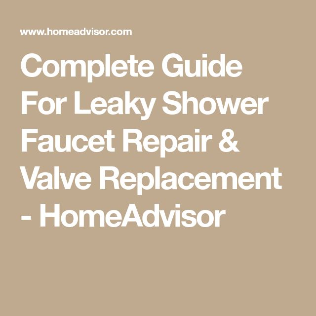 Complete Guide For Leaky Shower Faucet Repair & Valve Replacement - HomeAdvisor