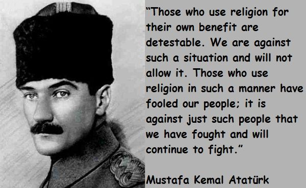 A quote from M. Kemal Atatürk...