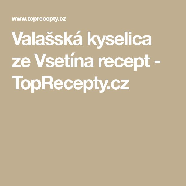 Valašská kyselica ze Vsetína recept - TopRecepty.cz