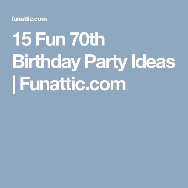 15 Fun 70th Birthday Party Ideas | Funattic.com