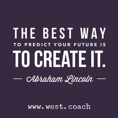 INSPIRATION - EILEEN WEST LIFE COACH | The best way to predict your future is to create it. - Abraham Lincoln | Life Coach, Eileen West Life Coach, inspiration, inspirational quotes, motivation, motivational quotes, quotes, daily quotes, self improvement, personal growth, live your best life, Abraham Lincoln, Abraham Lincoln quotes