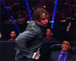 Dean Ambrose...why you so cool teach ME!!!!!