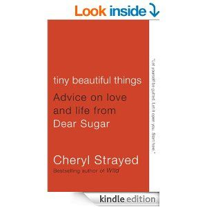 AmazonSmile: Tiny Beautiful Things: Advice on Love and Life from Dear Sugar (Vintage) eBook: Cheryl Strayed: Kindle Store