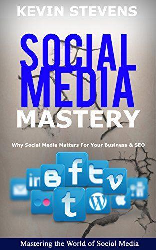 Social Media Mastery - Mastering the world of social media: Why Social Media Matters For Your Business & SEO 2016 (SEO Mastery) by Kevin Stevens http://www.amazon.co.uk/dp/B019N20WOY/ref=cm_sw_r_pi_dp_LDnKwb13B35CB