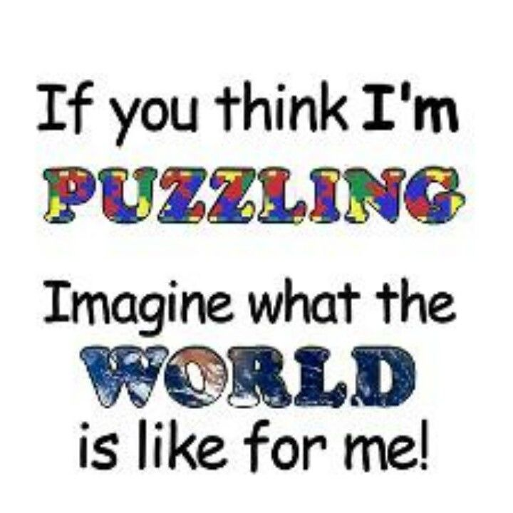 Autism awareness: Austim Awareness, Autism Mama, Autism Awarenessn, Autism Puzzles, Autism Spectrum, So True, Autism Awesome, Asperger Awareness, I M Puzzles