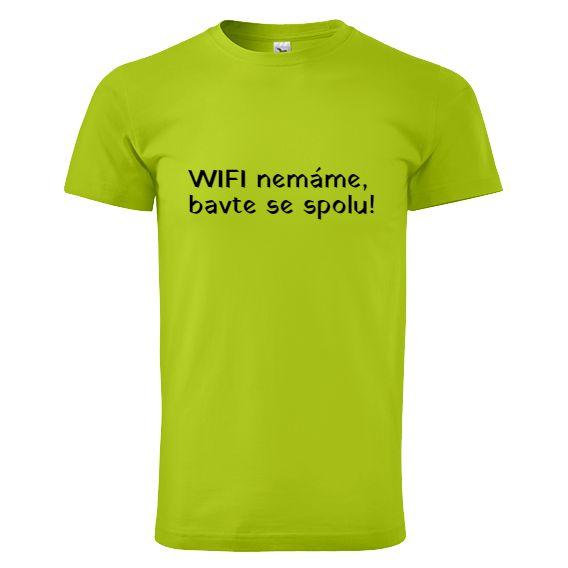 """Tip na vánoční dárek pro rodiče - tričko """"Chce tu někdo WIFI?""""."""