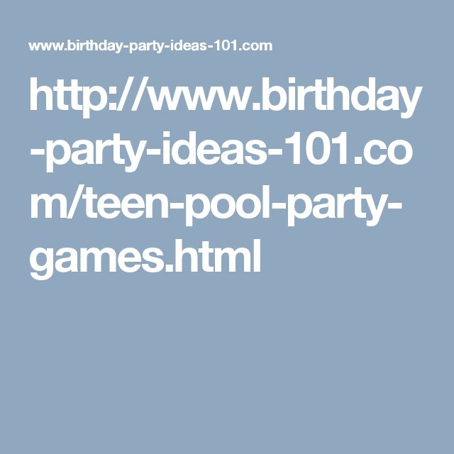 http://www.birthday-party-ideas-101.com/teen-pool-party-games.html