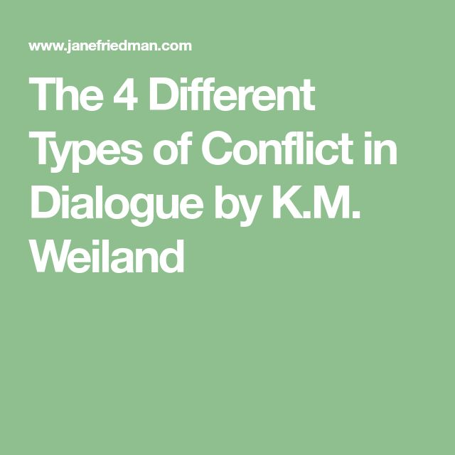 The 4 Different Types of Conflict in Dialogue by K.M. Weiland