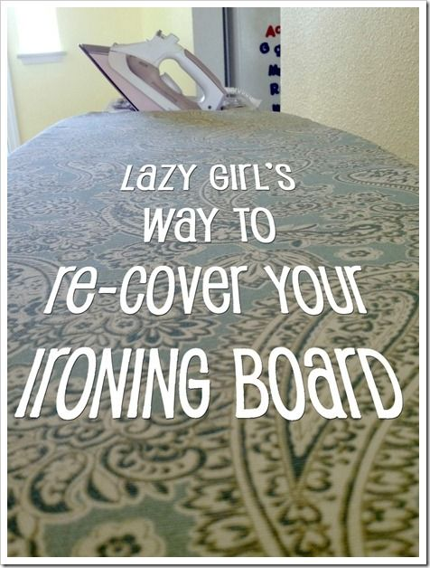 "Lazy Girl's way to re-cover your ironing board.   Because I don't have time for doing everything ""perfectly"" but I want it done."