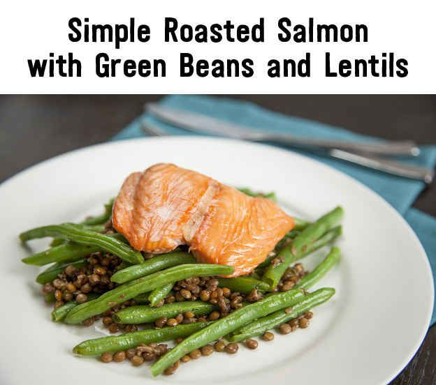 Clean Eating Simple Roasted Salmon with Green Beans & Lentils
