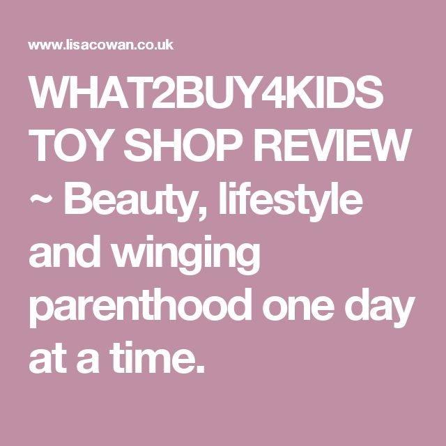 WHAT2BUY4KIDS TOY SHOP REVIEW ~ Beauty, lifestyle and winging parenthood one day at a time.