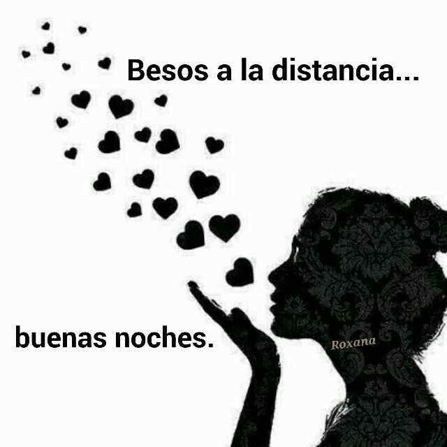 Besos a la distancia... Buenas noches!