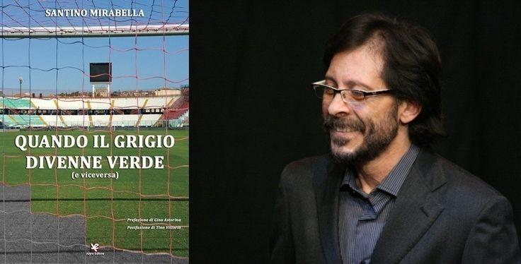 Il calcio dal verde al grigio nell'ultimo libro di Santino Mirabella - su Libreriamo