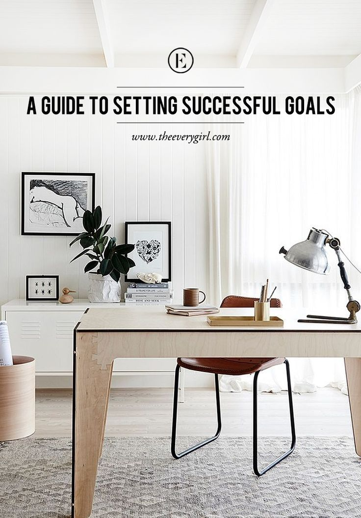 The Definitive Guide to Setting Successful Goals #theeverygirl