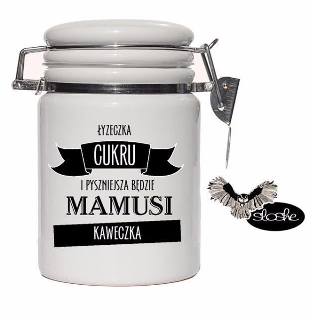 Łyżeczka cukru i pyszniejsza będzie Mamusi kaweczka, pojemnik ceramiczny 400ml z wieczkiem