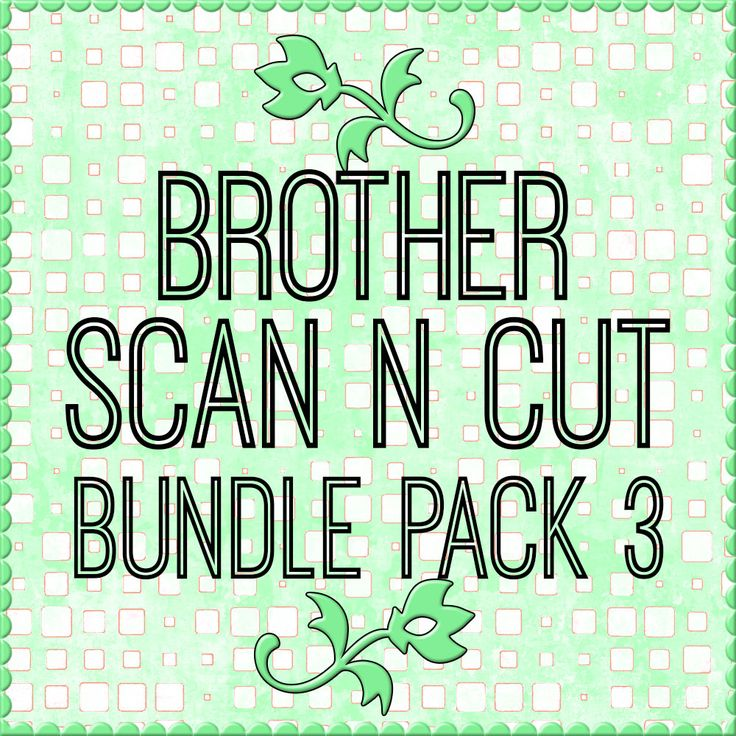Brother Scan n Cut Bundle Pack #1