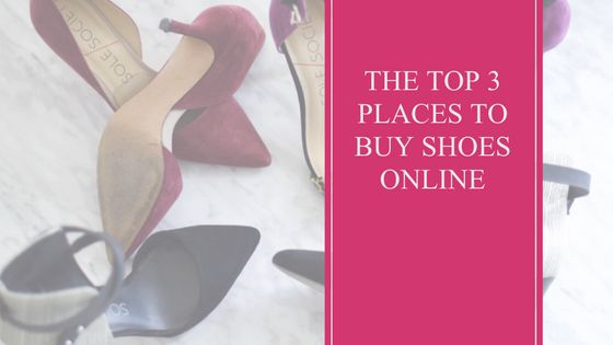 The Top 3 Places To Buy Shoes Online http://thefrugalfashionistacdn.com/top-3-places-buy-shoes-online/