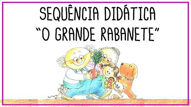 Criar Recriar Ensinar Sequencia Didatica O Grande Rabanete