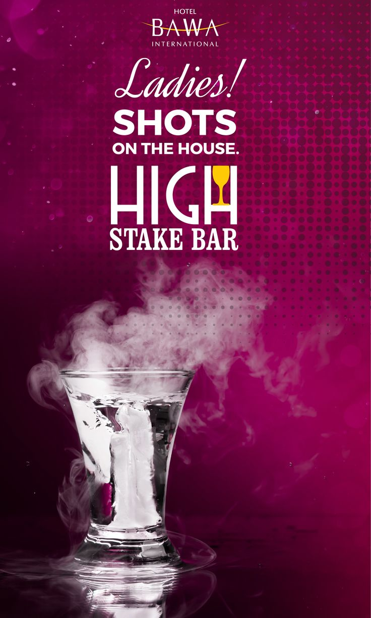 Start your weekends with bang with unlimited shots at our High Stake Bar. Don't forget to bring you BFFs ladies :D