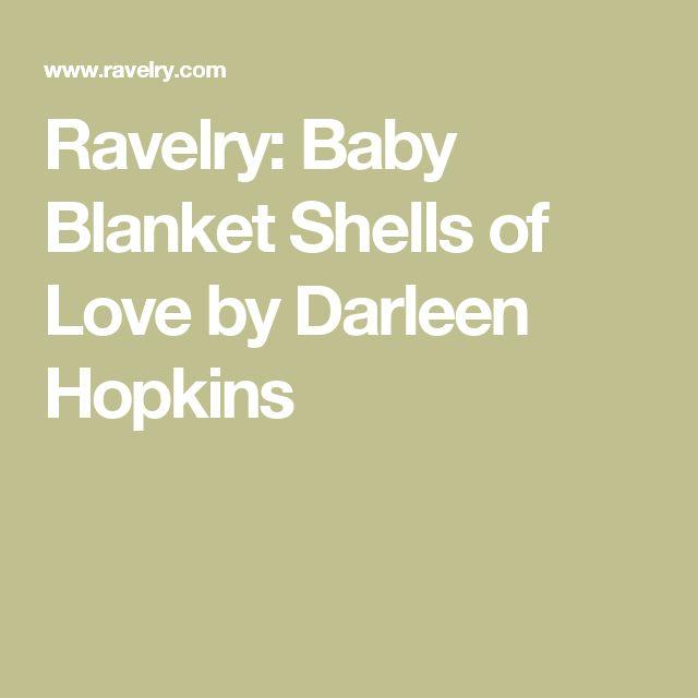Ravelry: Baby Blanket Shells of Love by Darleen Hopkins
