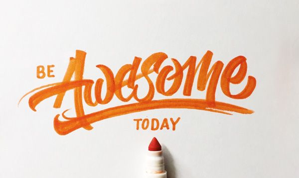 Be Awesome Today  Lettering by Colin Tierney Medium used: Crayola Broad Line Markers, Classic Colors