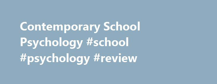 Contemporary School Psychology #school #psychology #review http://nigeria.nef2.com/contemporary-school-psychology-school-psychology-review/  # Contemporary School Psychology About this journal Contemporary School Psychology publishes original research papers and review articles that address leading-edge issues in school psychology and connect theory and research to practice. The journal fea Contemporary School Psychology publishes original research papers and review articles that address…