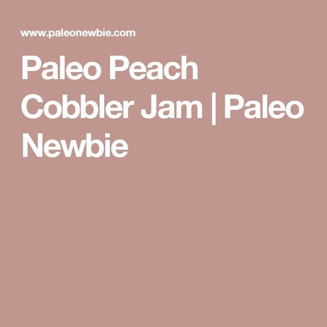 Paleo Peach Cobbler Jam | Paleo Newbie