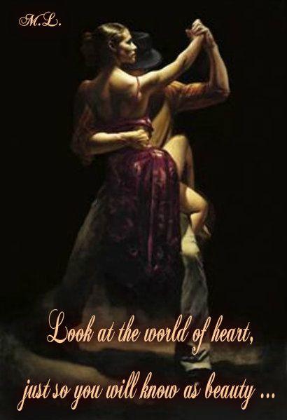 Dívej se na svět srdcem, jen tak poznáš jeho krásu...