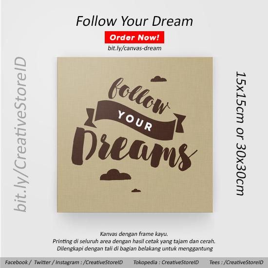Canvas Follow Your Drea - Tees Indonesia Best Quote Product