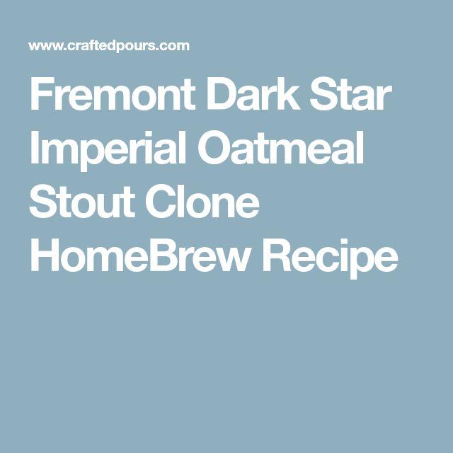 Fremont Dark Star Imperial Oatmeal Stout Clone HomeBrew Recipe