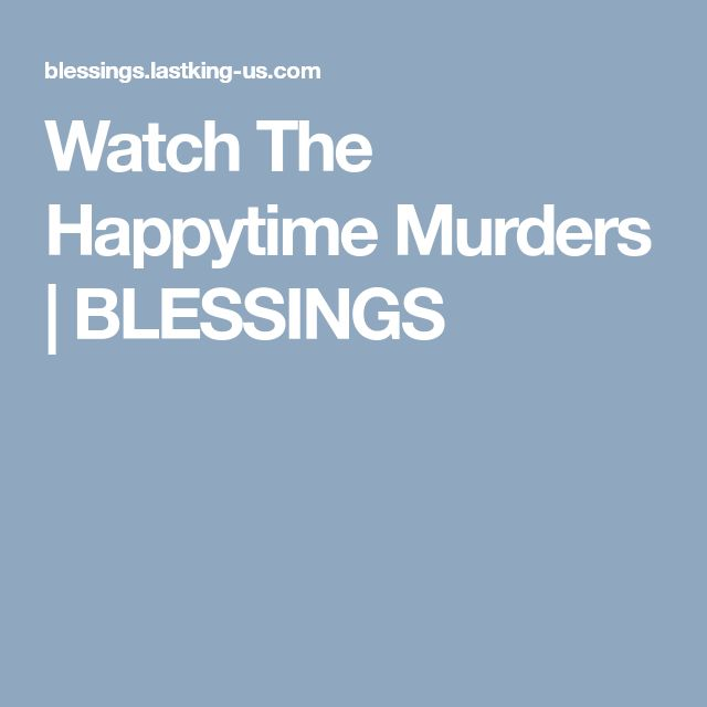 Watch The Happytime Murders | BLESSINGS