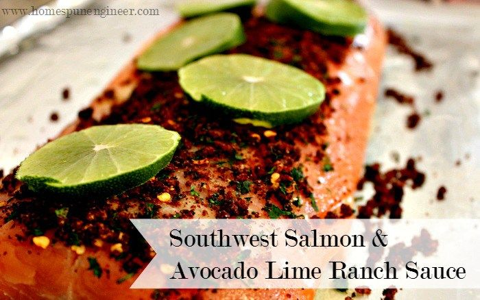 Southwest Salmon with Avocado Lime Ranch Sauce - as featured at the Weekend Wind Down Blog Party