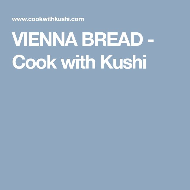 VIENNA BREAD - Cook with Kushi