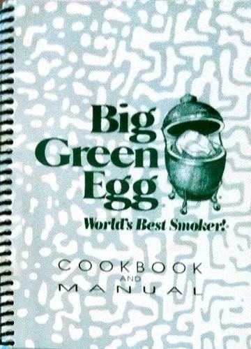 Big Green Egg World's Best Smoker Cookbook and Manual