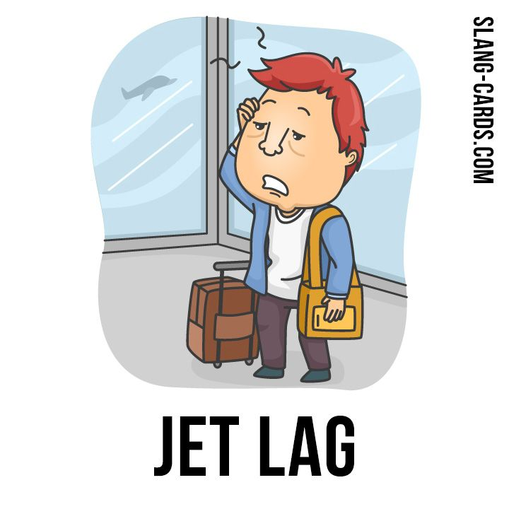 Hello Guys Our Slang Word Of The Day Is Jet Lag Which Means The Feeling Of Tiredness And Confusion After A Long Flight Slang Jet Lag Confused Feelings
