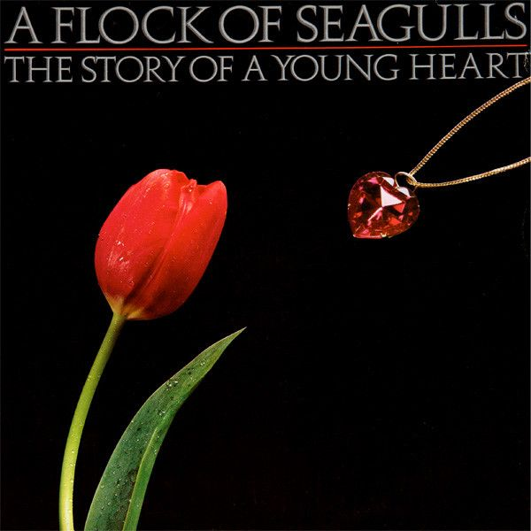 A Flock Of Seagulls - The Story Of A Young Heart / 1984