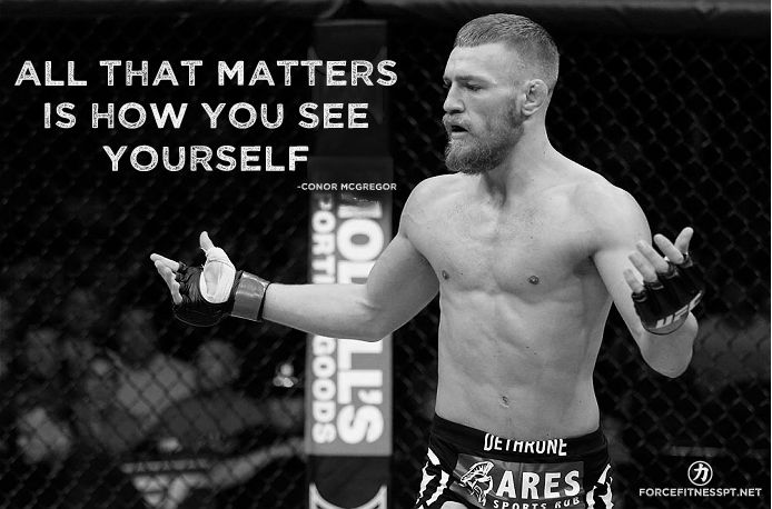 Conor McGregor, UFC, MMA, Encouragement, Fitness, Force Fitness, personal Training, Self Confidence, Confidence, Quotes