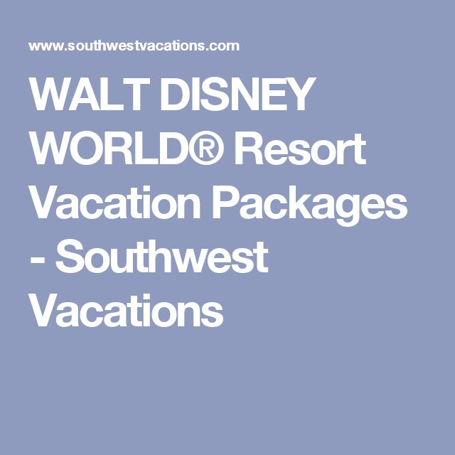 WALT DISNEY WORLD® Resort Vacation Packages - Southwest Vacations