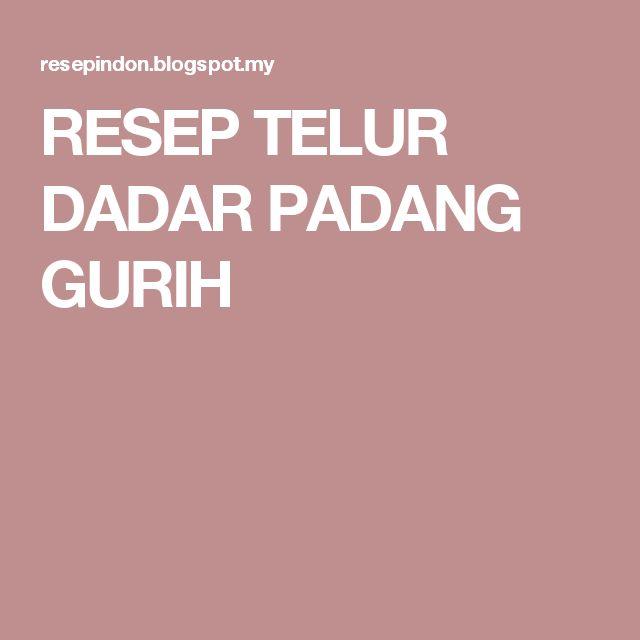 RESEP TELUR DADAR PADANG GURIH