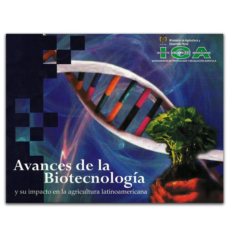 Avances dela Biotecnología y su impacto en la agricultura latinoamericana - Rodrigo Artunduaga-Salas, Ph.D - Produmedios www.librosyeditores.com Editores y distribuidores.