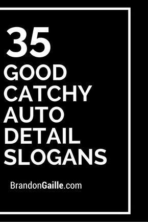 35 Good Catchy Auto Detail Slogans  Literally saved pin for no reason. I wouldn't actually recommend using these.