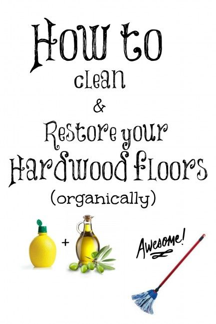 How to clean and restore your hardwood floors organically #cleanhardwood #clean #cleaningtips