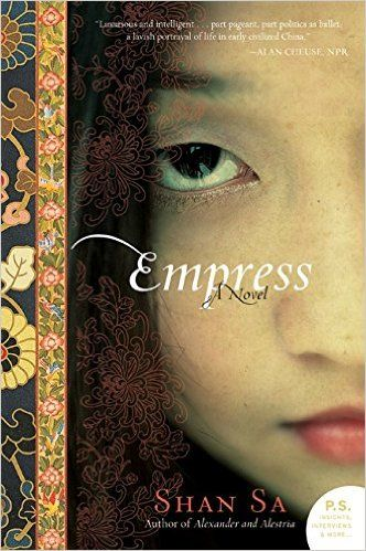 Empress by Shan Sa - the story of China's fierce and ambitious female emperor - is a must read.