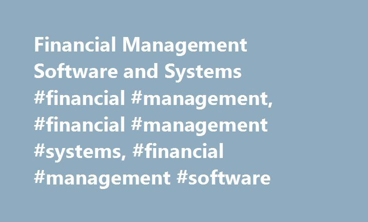 Financial Management Software and Systems #financial #management, #financial #management #systems, #financial #management #software http://insurance.remmont.com/financial-management-software-and-systems-financial-management-financial-management-systems-financial-management-software/  # Microsoft Dynamics 365 for Financials Financial management Take the hassle out of managing your finances Streamline your financial close and get real-time visibility into the performance of your business…