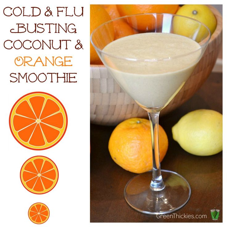 Cold and Flu Busting Smoothie~~  1 C. Orange Juice   1.5 C. Coconut Milk (or one can)   6  tangerines or Clementines- seeded   2 teaspoons of Ginger (raw or dried)   Juice of 2 Lemons   OPTIONAL:   Honey or other healthy sweetener to taste  4 Tbsp of melted Coconut Oil   2 Tbsp Chia Seeds   20 drops of Echinacea