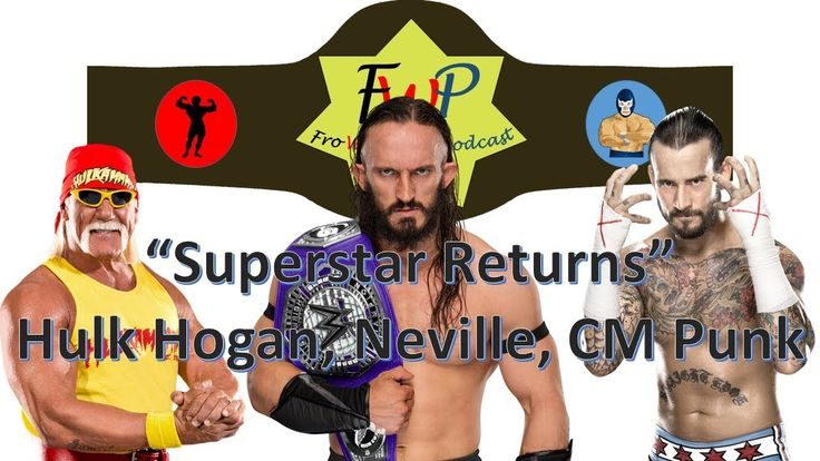 Updates on Neville, Hulk Hogan, and CM Punk Returns